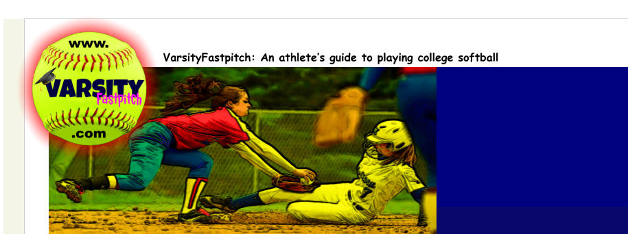 VarsityFastpitch: An athlete's guide to playing college softball